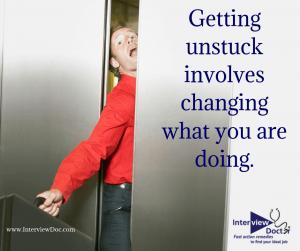 change what you are doing in your job search to get unstuck