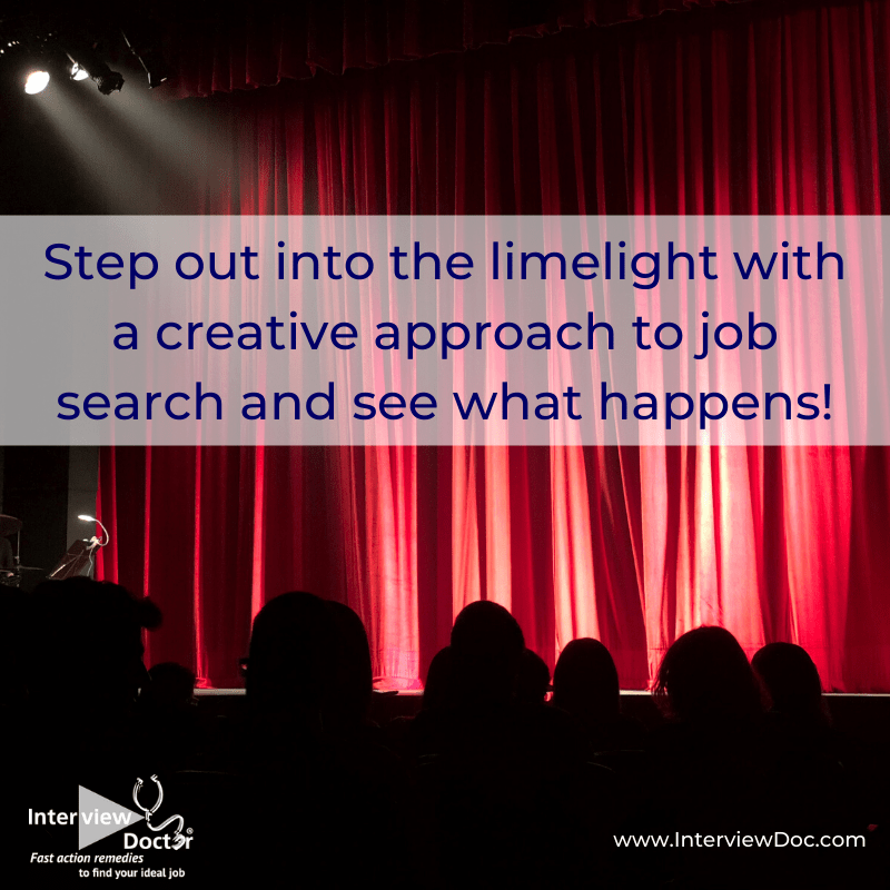 have a creative approach to your job search