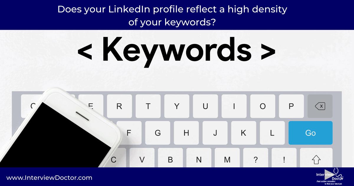 your linkedin profile should have keyword density
