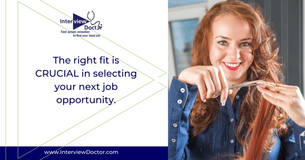 the right fit is crucial in selecting your next job opportunity